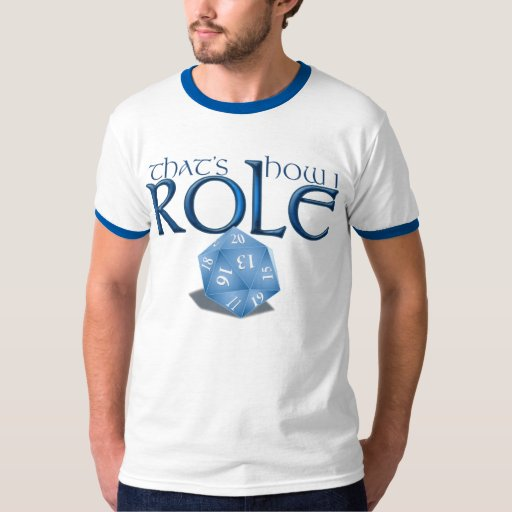 That's How I ROLE T-Shirt