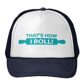 That's How I Roll Trucker Hat