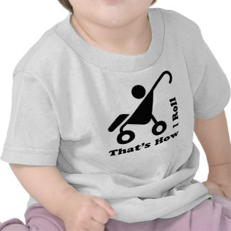 That's How I Roll 2 T-shirt