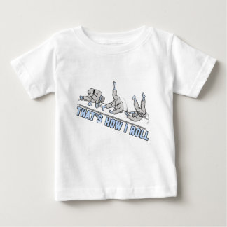 Thats how I roll Baby T-Shirt
