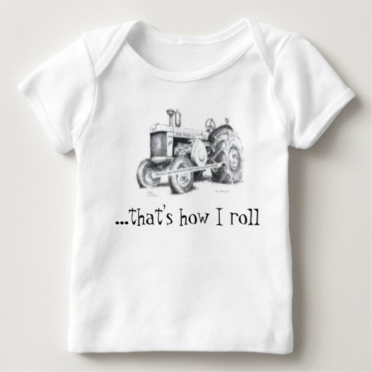 ...that's how I roll Baby T-Shirt