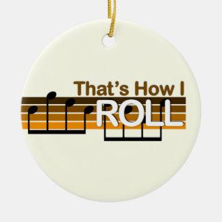 That's How I Roll (Banjo) Ceramic Ornament