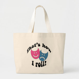 That's How I Roll (black) Large Tote Bag