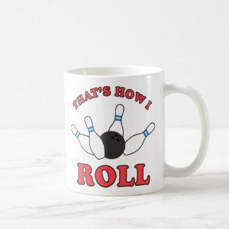 Thats how I roll bowling pins and ball Coffee Mug