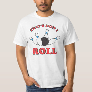 Thats how I roll bowling pins and ball Tee Shirt