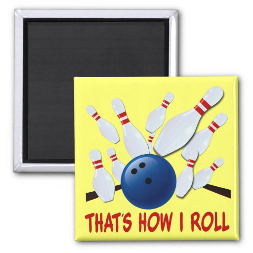 THAT'S HOW I ROLL - BOWLING STRIKE 2 INCH SQUARE MAGNET