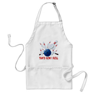 THAT'S HOW I ROLL - BOWLING STRIKE ADULT APRON