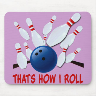 THAT'S HOW I ROLL - BOWLING STRIKE MOUSE PAD