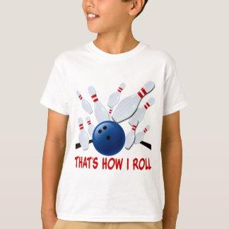 THAT'S HOW I ROLL - BOWLING STRIKE T-Shirt