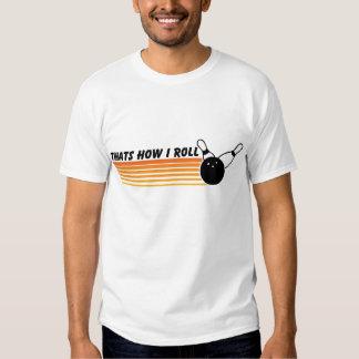 Thats How I Roll... Bowling T-Shirt