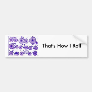 That's How I roll Bumper Sticker
