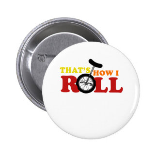 Thats how I roll Pin