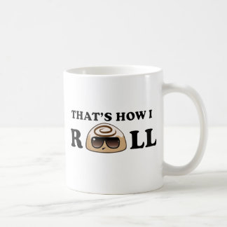 That's How I Roll: Cinnamon Roll Coffee Mug