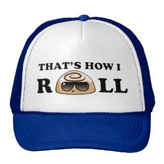 That's How I Roll: Cinnamon Roll trucker hat