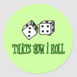 THATS HOW I ROLL CLASSIC ROUND STICKER