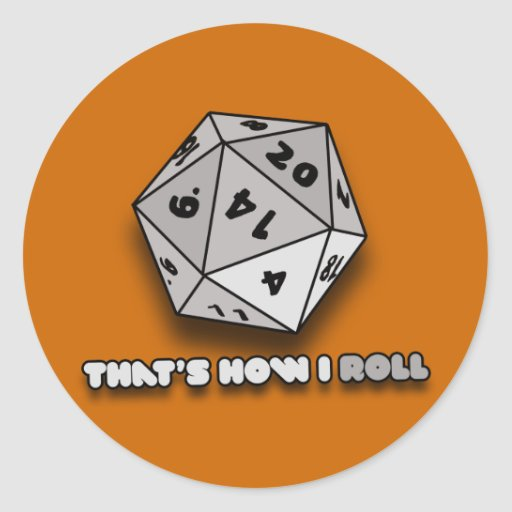 That's How I Roll d20 Classic Round Sticker