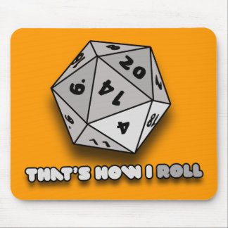 That's How I Roll d20 Mouse Pad