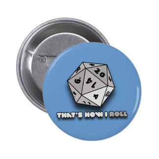 That's How I Roll d20 Pinback Button