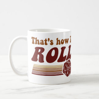 That's How I Roll Fantasy Gaming d20 Dice Classic White Coffee Mug