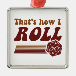 That's How I Roll Fantasy Gaming d20 Dice Metal Ornament