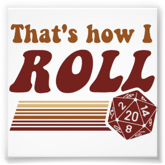That's How I Roll Fantasy Gaming d20 Dice Photo Print