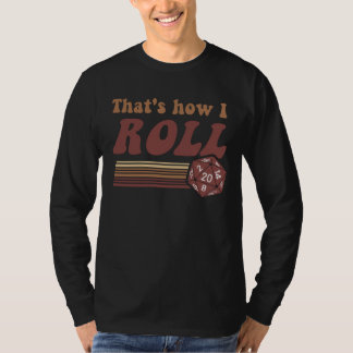 That's How I Roll Fantasy Gaming d20 Dice Shirt