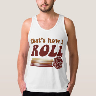 That's How I Roll Fantasy Gaming d20 Dice Tank Top