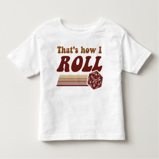 That's How I Roll Fantasy Gaming d20 Dice Toddler T-shirt