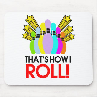 That's How I Roll. Funny Bowling Mouse Pad