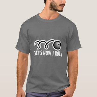 That's how i roll | Funny bowling tee shirt