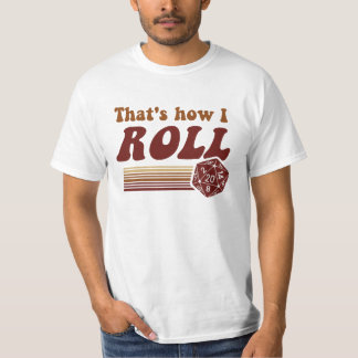That's How I Roll Gaming d20 Dice T Shirt