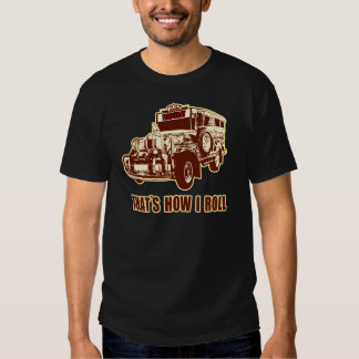 That's How I Roll Jeepney T Shirt