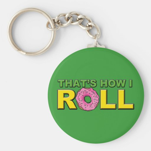 That's How I Roll Key Chain Donut Version