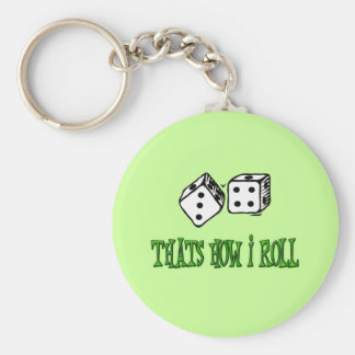THATS HOW I ROLL KEYCHAIN