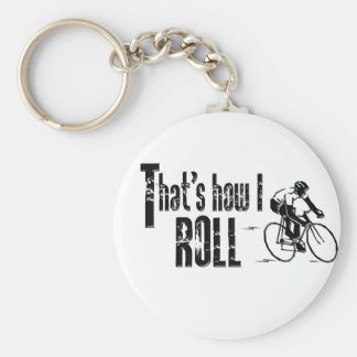 That's How I Roll Keychain