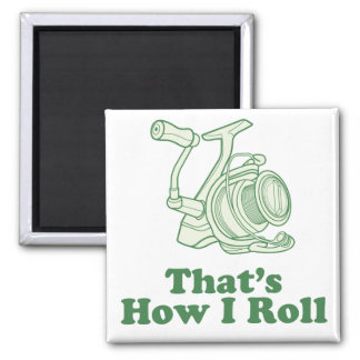 That's How I Roll Refrigerator Magnet