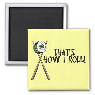 That's How I Roll Fridge Magnets