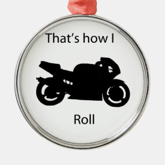 That's how I roll Metal Ornament