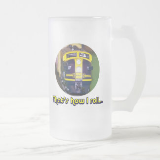 That's how I roll...Model Train Frosted Glass Beer Mug