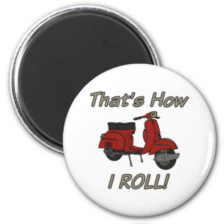 That's How I Roll Moped Magnet