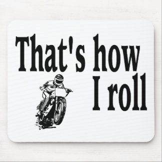 Thats How I Roll (Motocross) Mouse Pad