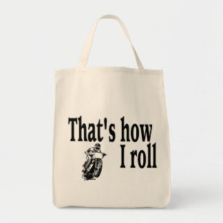 Thats How I Roll (Motocross) Tote Bag