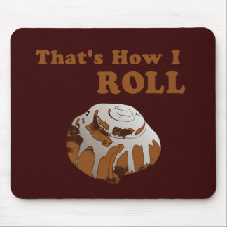 That's How I Roll Mouse Pad