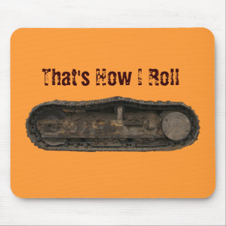 """""""That's How I Roll"""" Muddy Continuous Track Wheels Mouse Pad"""