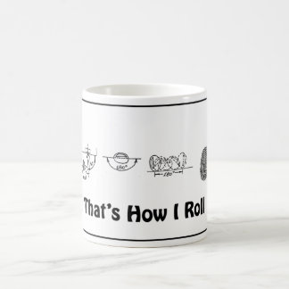 That's How I Roll - Mug