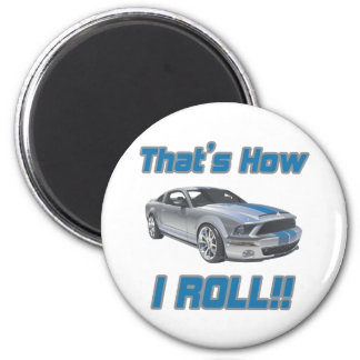 That's How I Roll Mustang 2 Inch Round Magnet