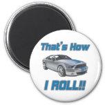 That's How I Roll Mustang Fridge Magnet