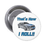 That's How I Roll Mustang Pin