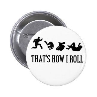 That's How I Roll.png Pinback Button
