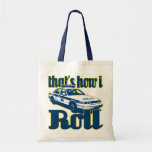 Thats How I Roll Police Budget Tote Bag